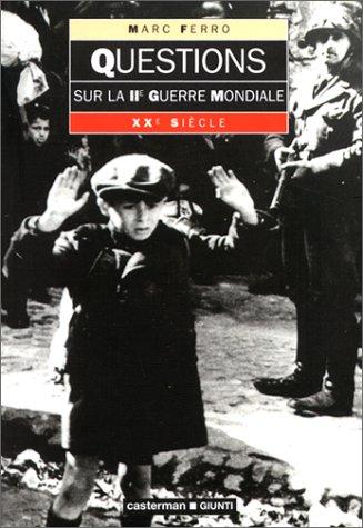 Questions sur la 2ème Guerre Mondiale par Marc Ferro