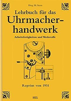 Lehrbuch für das Uhrmacherhandwerk - Band 1: Arbeitsfertigkeiten und Werkstoffe