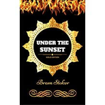 Under the Sunset: By Bram Stoker - Illustrated (English Edition)