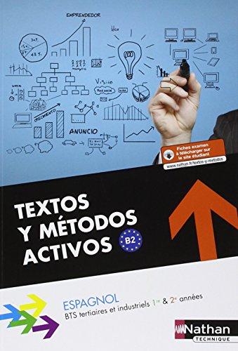 Espagnol BTS tertiaires et industriels 1re & 2e années Textos y metodos activos B2 par Alfredo Segura, Nadine Nunez, Marie Vassoille
