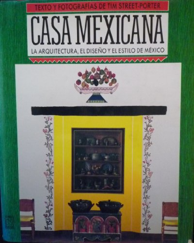 Descargar Libro Libro Casa mexicana/ Mexican House: La Arquitectura, El Diseno Y El Estilo De Mexico/ the Architecture, Design, and Style of Mexico de Tim Street Porter