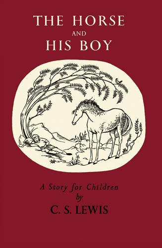 The Horse and His Boy (The Chronicles of Narnia Facsimile, Book 3) por C. S. Lewis