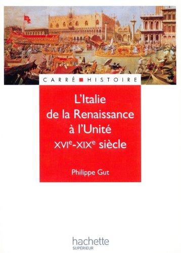 L'Italie de la renaissance à l'unité - Livre de l'élève - Edition 2001 : XIXe - XXe siècle (Carré Histoire moderne t. 48)
