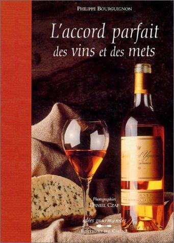 L'Accord parfait des vins et des mets