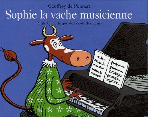 Sophie la vache musicienne de Pennart, Geoffroy de (2006) Album