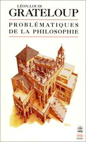 Les problematiques de la philosophie