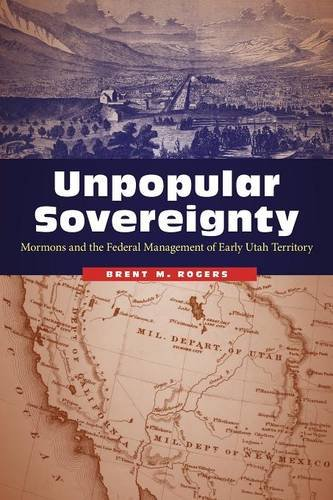 unpopular-sovereignty-mormons-and-the-federal-management-of-early-utah-territory