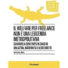 Il welfare per freelance non è una leggenda metropolitana: Cavarsela con l'INPS in caso di malattia, maternità e altri diritti (I Prof)