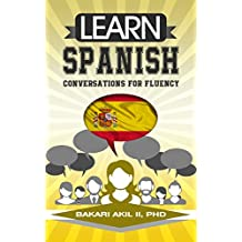 Learn Spanish: Conversations for Fluency (English Edition)