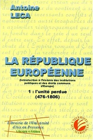 La République européenne: Introduction à l'histoire des institutions publiques et des droits communs de l'Europe par Antoine Leca
