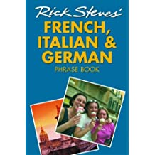 Rick Steves' French, Italian, and German Phrase Book and Dictionary