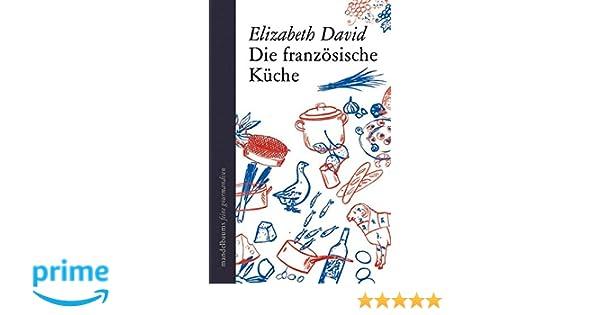 Die Franzosische Kuche Amazon De Elizabeth David Jill Norman
