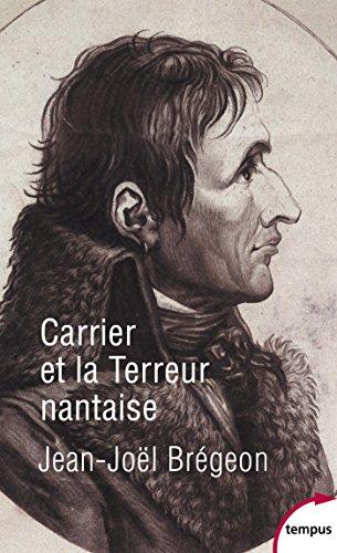 Carrier et la Terreur nantaise (TEMPUS) par Jean-Joël BREGEON
