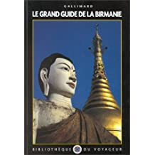 Le Grand Guide de la Birmanie (Myanmar) 1996