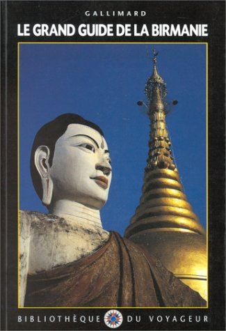 Le Grand Guide de la Birmanie (Myanmar) 1996