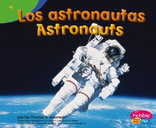 Los Astronautas/Astronauts (Pebble Plus: Exploremos la Galaxia/Exploring the Galaxy)