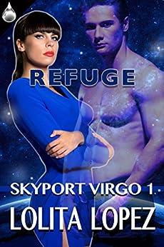 Refuge (Skyport Virgo Book 1) (English Edition) par [Lopez, Lolita]