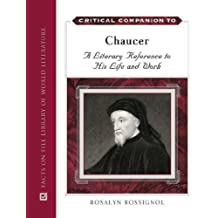 Critical Companion to Chaucer: A Literary Reference to His Life and Work (Critical Companion Series)