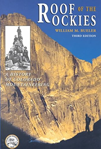 [(Roof of the Rockies : A History of Colorado Mountaineering)] [By (author) William M Bueler] published on (June, 2003)