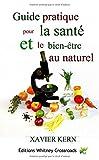 Guide pratique pour la santé et le bien-être au naturel