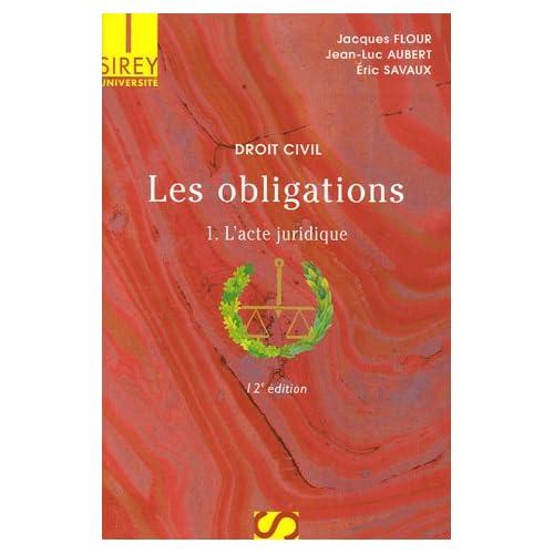 Les obligations : Tome 1, L'acte juridique,  Edition 2006