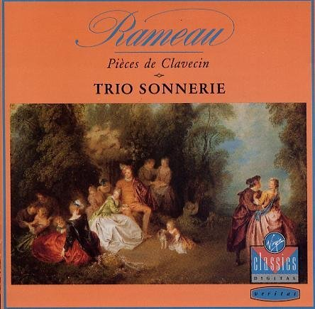 Rameau: Pi?ces de Clavecin en Concerts (1741) - Trio (Rameau Trio)