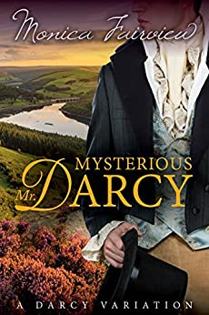 Mysterious Mr. Darcy: A Pride & Prejudice Variation (English Edition) di [Fairview, Monica]