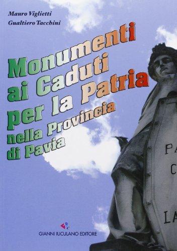 Monumenti ai caduti per la patria. Nella provincia di Pavia
