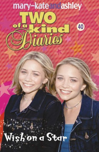 Wish On A Star (Two Of A Kind, Book 40) by Mary-Kate Olsen (2006-05-02)