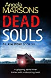 Kyпить Dead Souls: A gripping serial killer thriller with a shocking twist (Detective Kim Stone Crime Thriller Series Book 6) на Amazon.co.uk