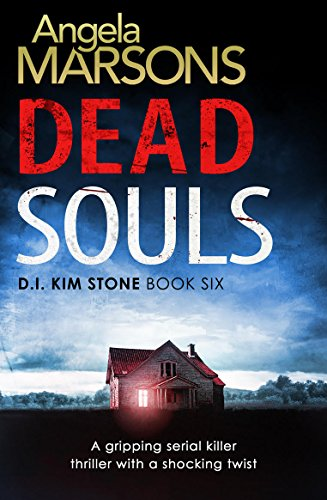 Dead Souls: A gripping serial killer thriller with a shocking twist (Detective Kim Stone Crime Thriller Series Book 6) by [Marsons, Angela]