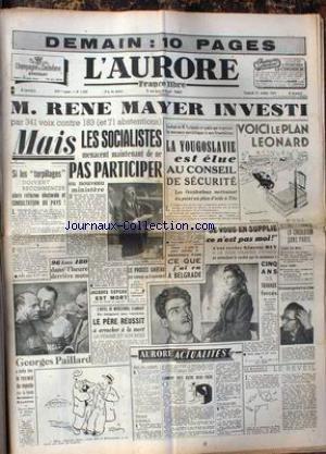 AURORE (L') [No 1589] du 21/10/1949 - RENE MAYER INVESTI PAR 341 VOIX CONTRE 183 - LA YOUGOSLAVIE EST ELUE AUX CONSEIL DE SECURITE - LE PLAN LEONARD - GINETTE REY - 5 CINQ DE TRAVAUX FORCES - LE PROCES GAVEAU - JACQUES COPEAU EST MORT - GEORGES PAILSARD.