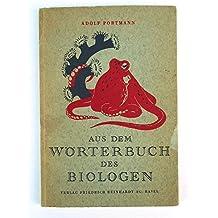 Aus dem Wörterbuch des Biologen. Studien über eigenartige tierische Stoff.