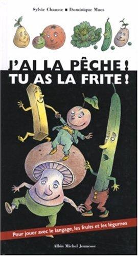 J'Ai La Peche, Tu as La Frite !