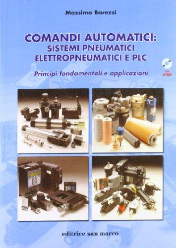 Comandi automatici: sistemi pneumatici, elettropneumatici e PLC. Principi fondamentali e applicazioni