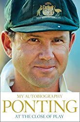 At the Close of Play by Ricky Ponting (2014-06-05)