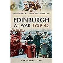 Edinburgh at War 1939 - 1945 (Towns & Cities in World War Two)