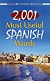 2,001 Most Useful Spanish Words (Dover Language Guides Spanish) by Pablo Garcia Loaeza (2010-11-18)