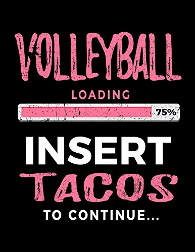 Volleyball Loading 75% Insert Tacos To Continue: Blank Doodle & Drawing Sketchbook por Dartan Creations