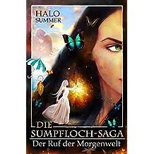Der Ruf der Morgenwelt (Die Sumpfloch-Saga 7.2)