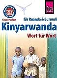 Reise Know-How Sprachführer Kinyarwanda - Wort für Wort (für Ruanda und Burundi): Kauderwelsch-Band 130