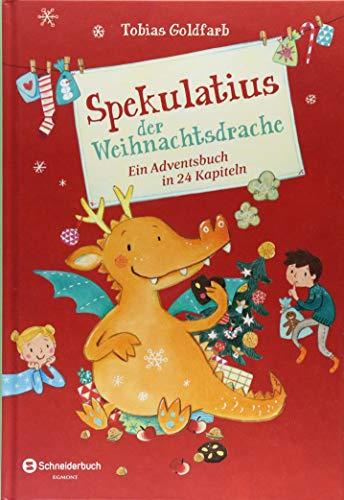 Spekulatius der Weihnachtsdrache: Ein Adventsbuch in 24 Kapiteln