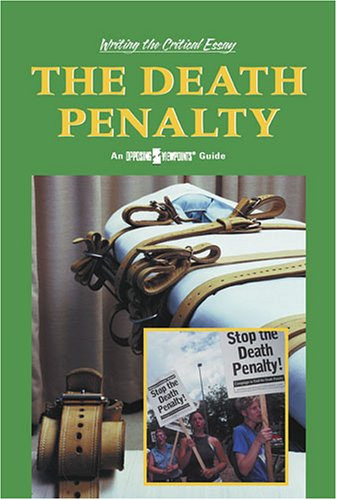 The Death Penalty (Writing the Critical Essay: An Opposing Viewpoints Guide)