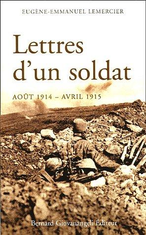 Lettres d'un soldat (août 1914 - avril 1915) par Eugène-Emmanuel Lemercier