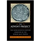 The Advent Project – The Later Seventh–Century Creation of the Roman Mass Proper