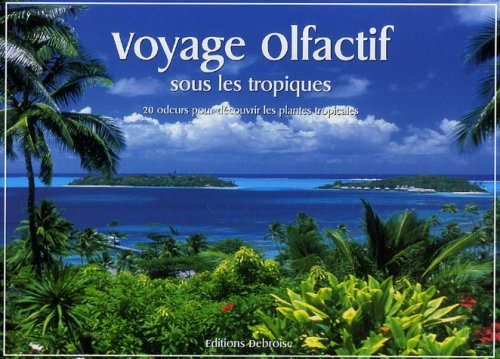 Voyage olfactif sous les tropiques : 20 Odeurs pour découvrir les plantes tropicales