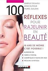 100 Réflexes pour rajeunir en beauté