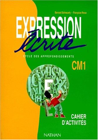 Expression écrite, CM1. Cahier d'activités pour l'élève