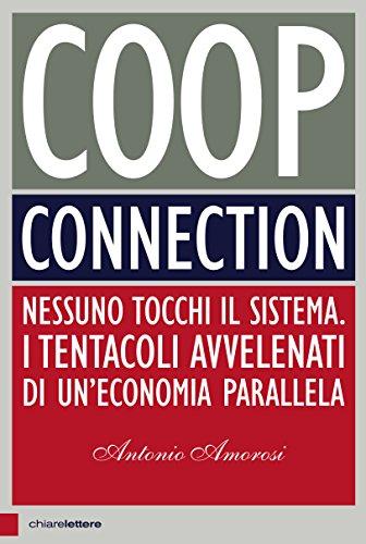 coop-connection-nessuno-tocchi-il-sistema-i-tentacoli-avvelenati-di-uneconomia-parallela