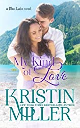 My Kind of Love: a Blue Lake novel (Blue Lake Series) by Kristin Miller (2014-11-06)